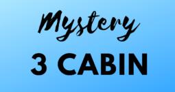 Mystery 3 Cabin